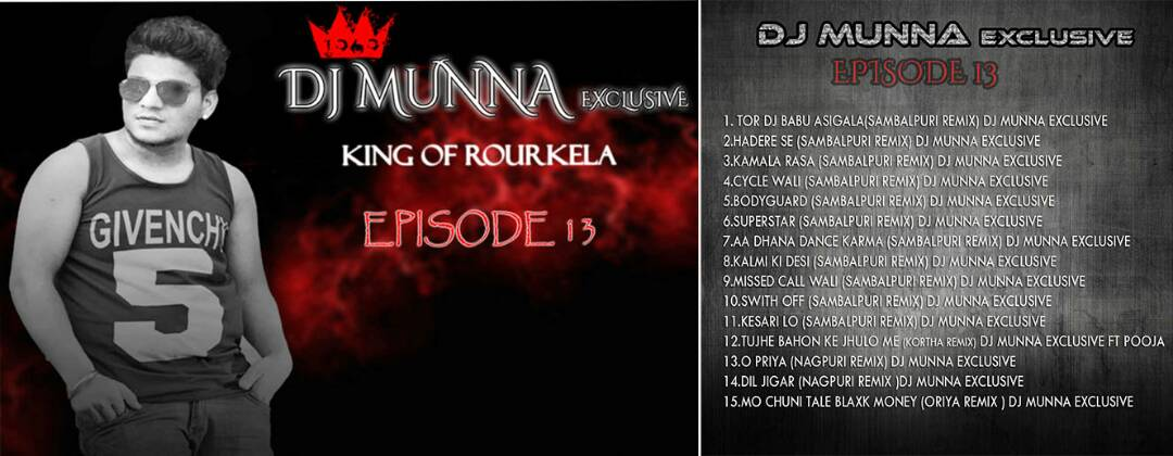 DJ Munna Exclusive - King Of Rourkela Episode -13