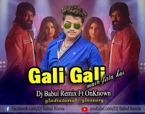 Gali Gali - KGF (Feel The Bass) Dj Babul Remix Nd OnKnown