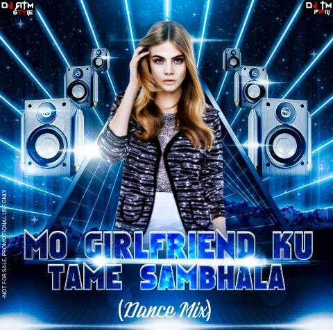 Mo Girlfriend (Dance Mix) Dj Atm Style x Dj Tm Pipili