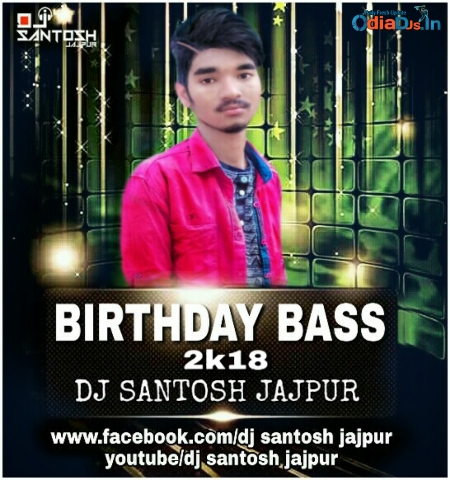 Dj Santosh Birthday (2018) - Dj Santosh Jajpur