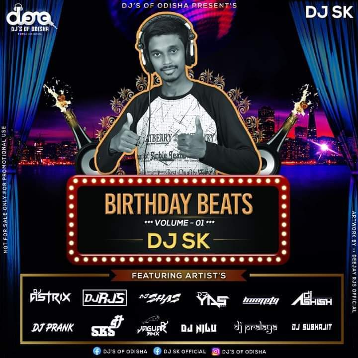 DJ SK BIRTHDAY BEATS (VOL.01) Ft VARIOUS ARTISTS (DJs OF ODISHA PRESENTS)