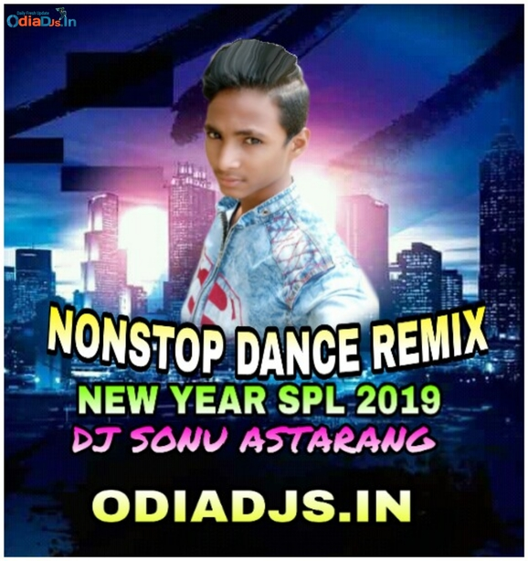 Odia NonStop (New Year Special Dance Mix 2019) Dj Sonu Astarang